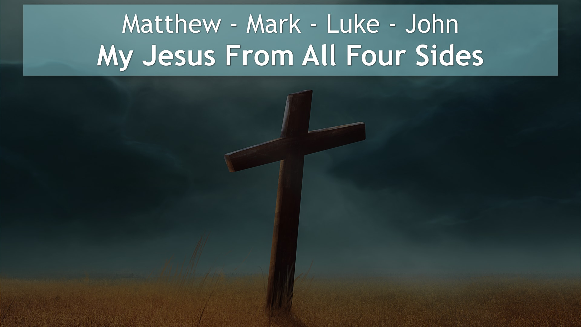 Four Gospels, My Jesus From All Four Sides