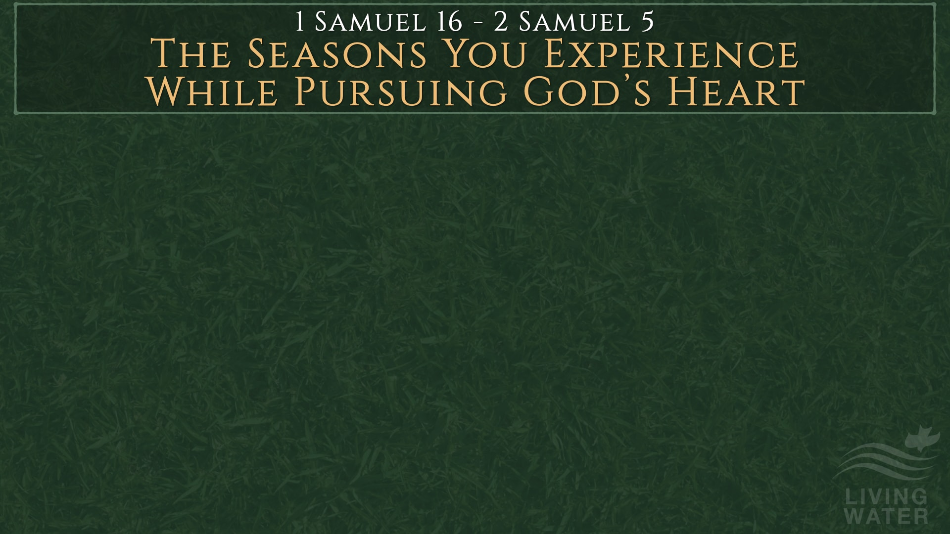 1 Samuel 16 – 2 Samuel 5, The Seasons You Experience