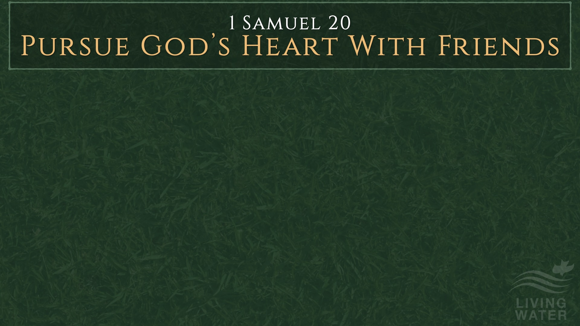 1 Samuel 20, Pursue God's Heart With Friends