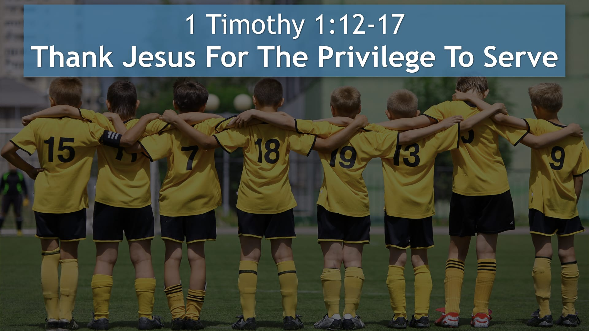 1 Timothy 1:12-17, Thank Jesus For The Privilege To Serve