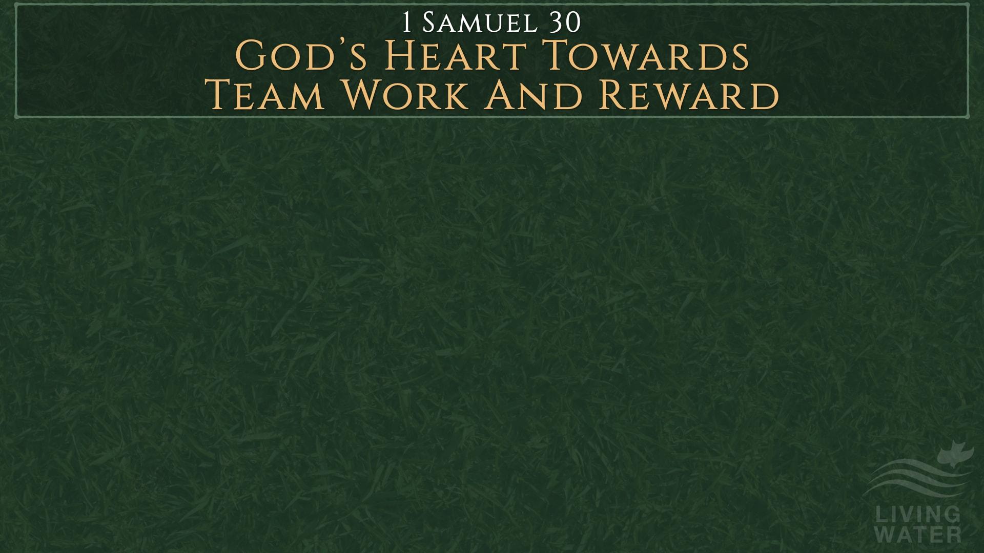 1 Samuel 30, God's Heart Towards Team Work And Reward