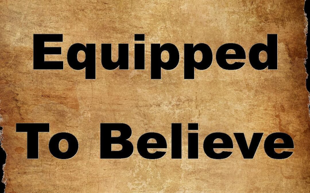Equipped To Believe