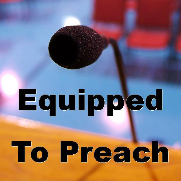 Equipped To Preach
