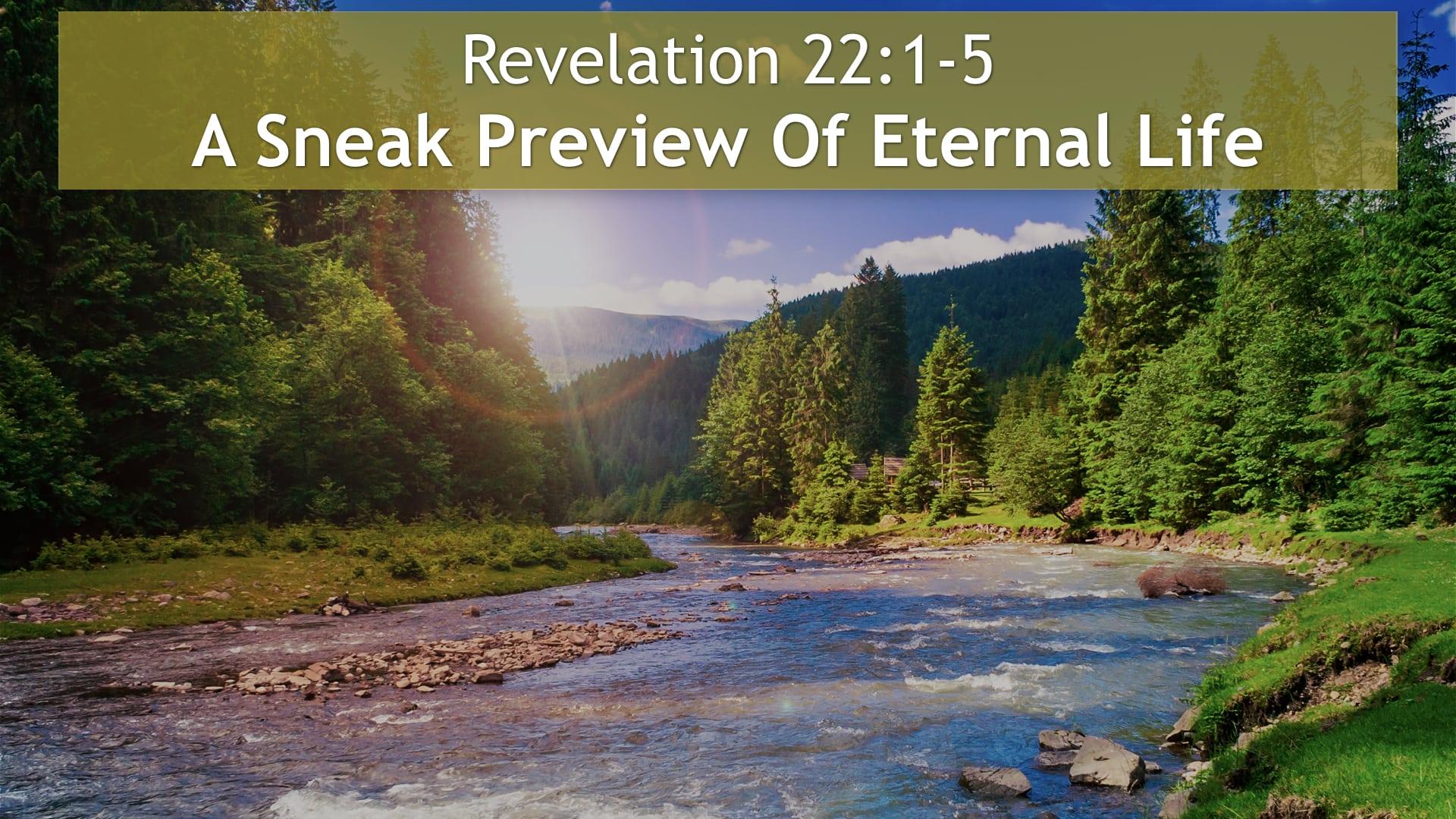 Revelation 22, A Sneak Preview Of Eternal Life - Living Water Church