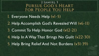 2 Samuel 3, Pursue God's Heart For People You Help