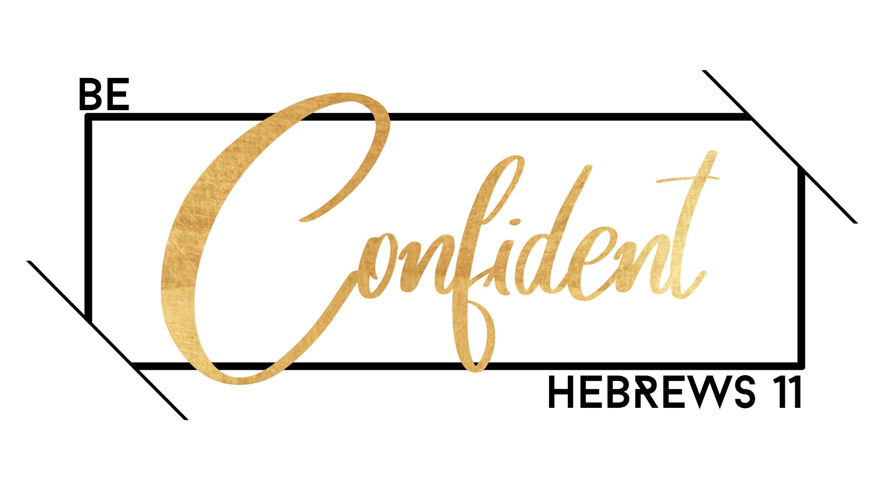 Hebrews 11, Be Confident with Jonathan Horne