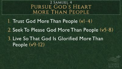 2 Samuel 4, Pursue God's Heart More Than People