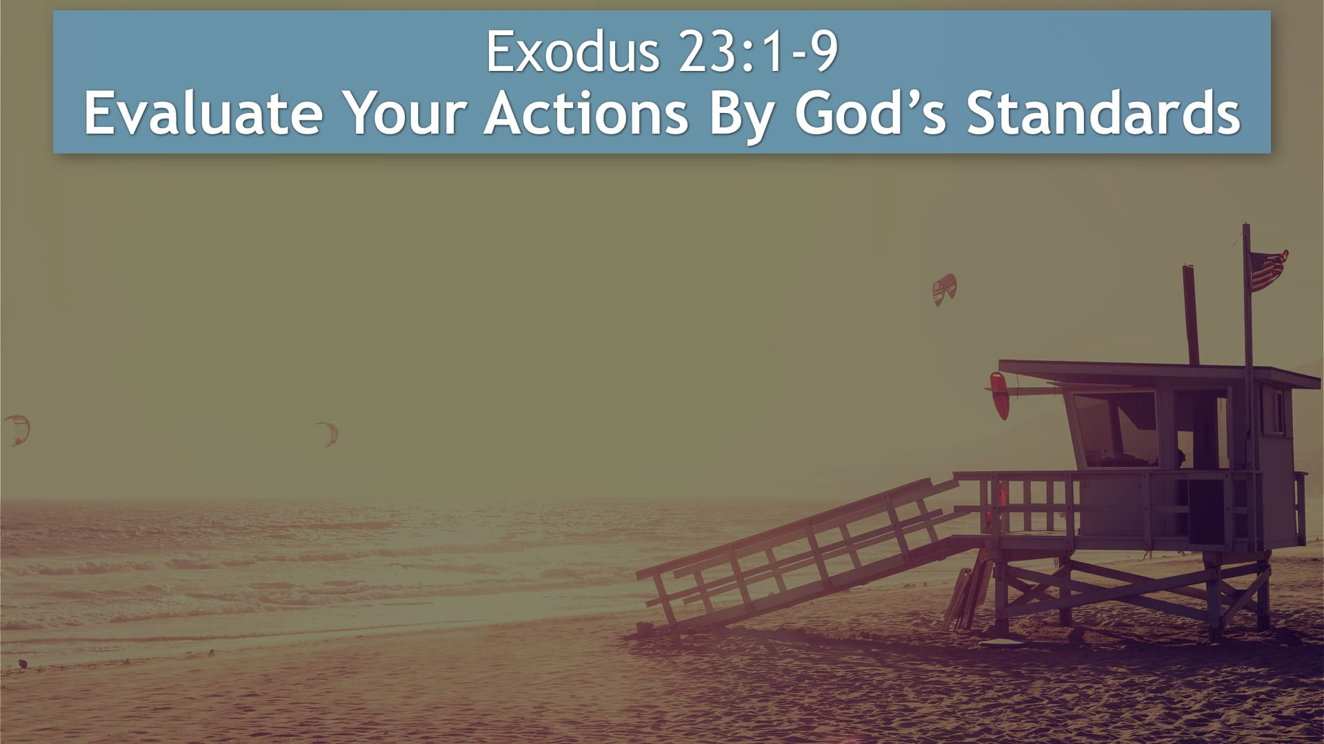 Exodus 23, Evaluate Your Actions By God's Standards