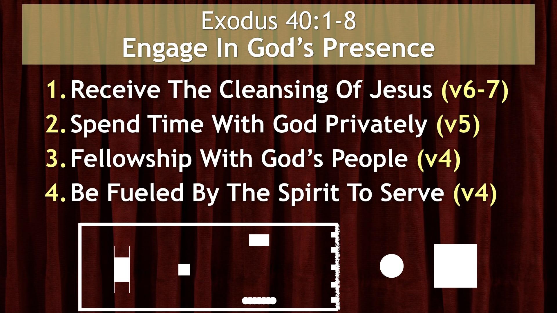 Exodus 40, Engage In God's Presence