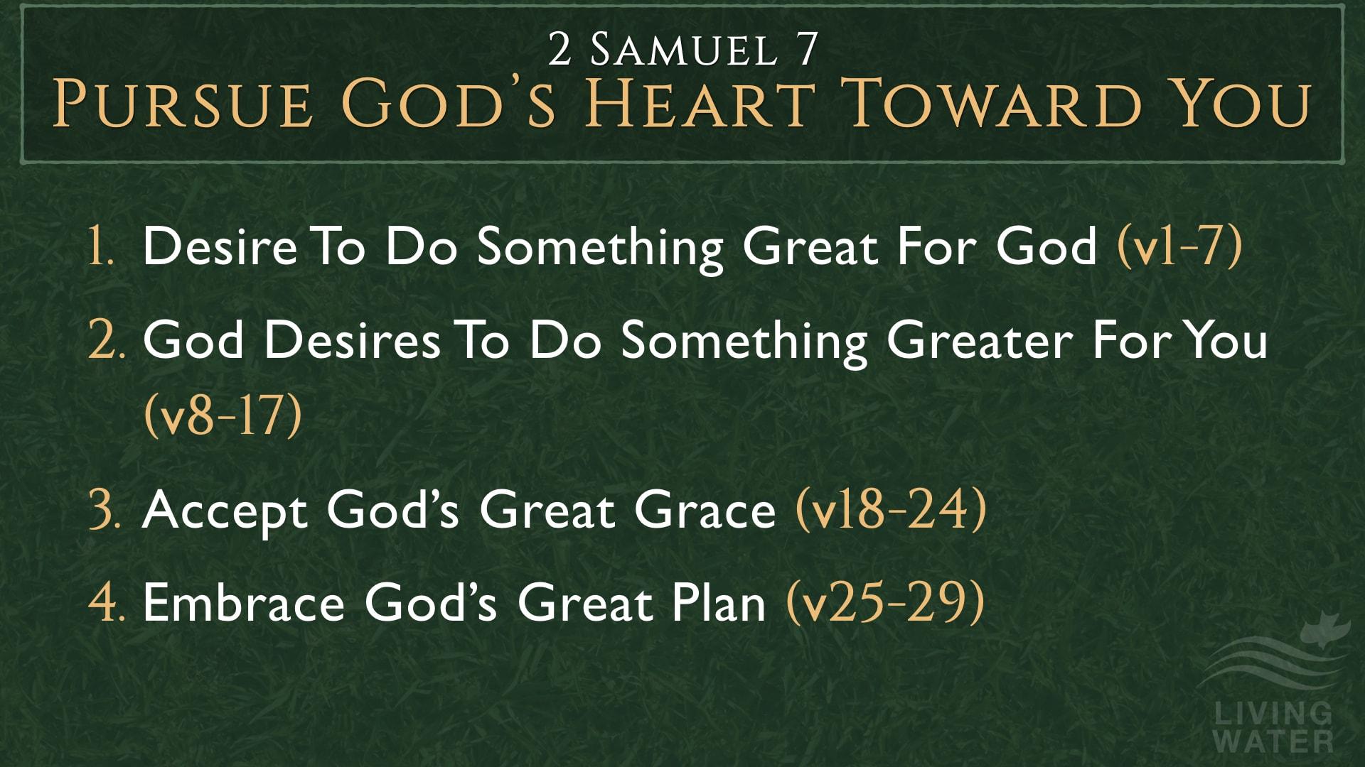 2 Samuel 7, Pursue God's Heart Toward You