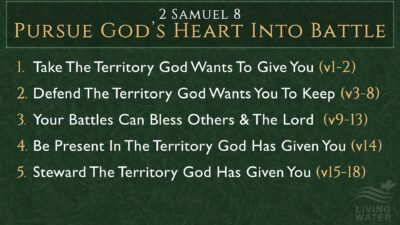2 Samuel 8, Pursue God's Heart Into Battle