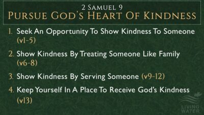 2 Samuel 9, Pursue God's Heart Of Kindness