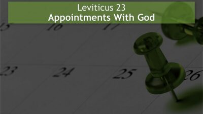 Leviticus 23, Appointments With God
