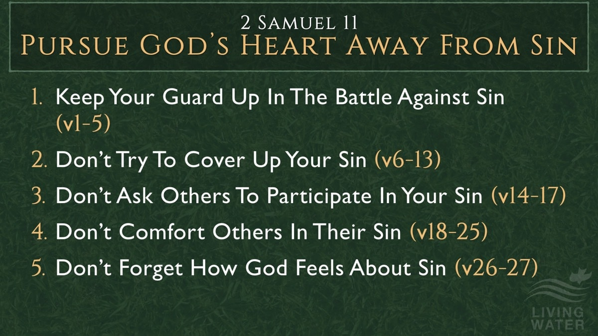 2 Samuel 11, Pursue God's Heart Away From Sin