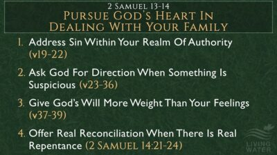 2 Samuel 13-14, Pursue God's Heart In Dealing With Your Family