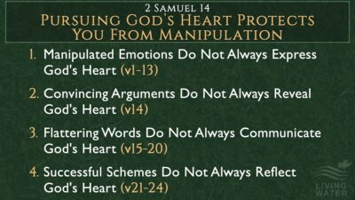 2 Samuel 14, Pursuing God's Heart Protects You From Manipulation
