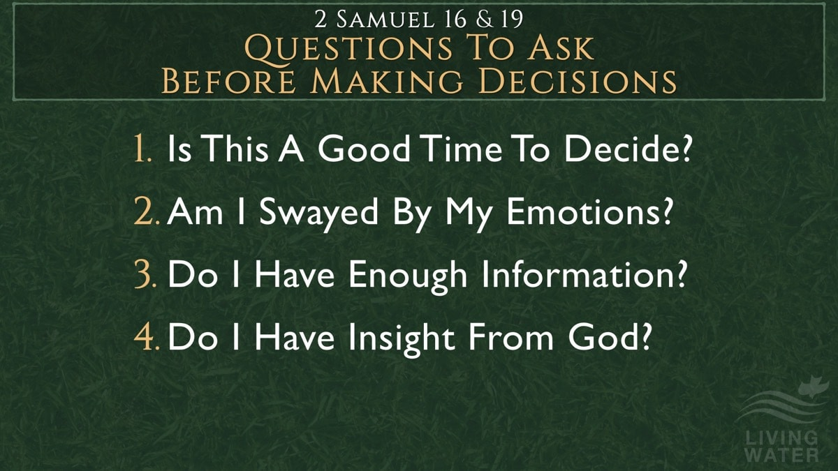 2 Samuel 16 & 19, Questions To Ask Before Making Decisions