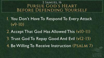 2 Samuel 16, Pursue God's Heart Before Defending Yourself