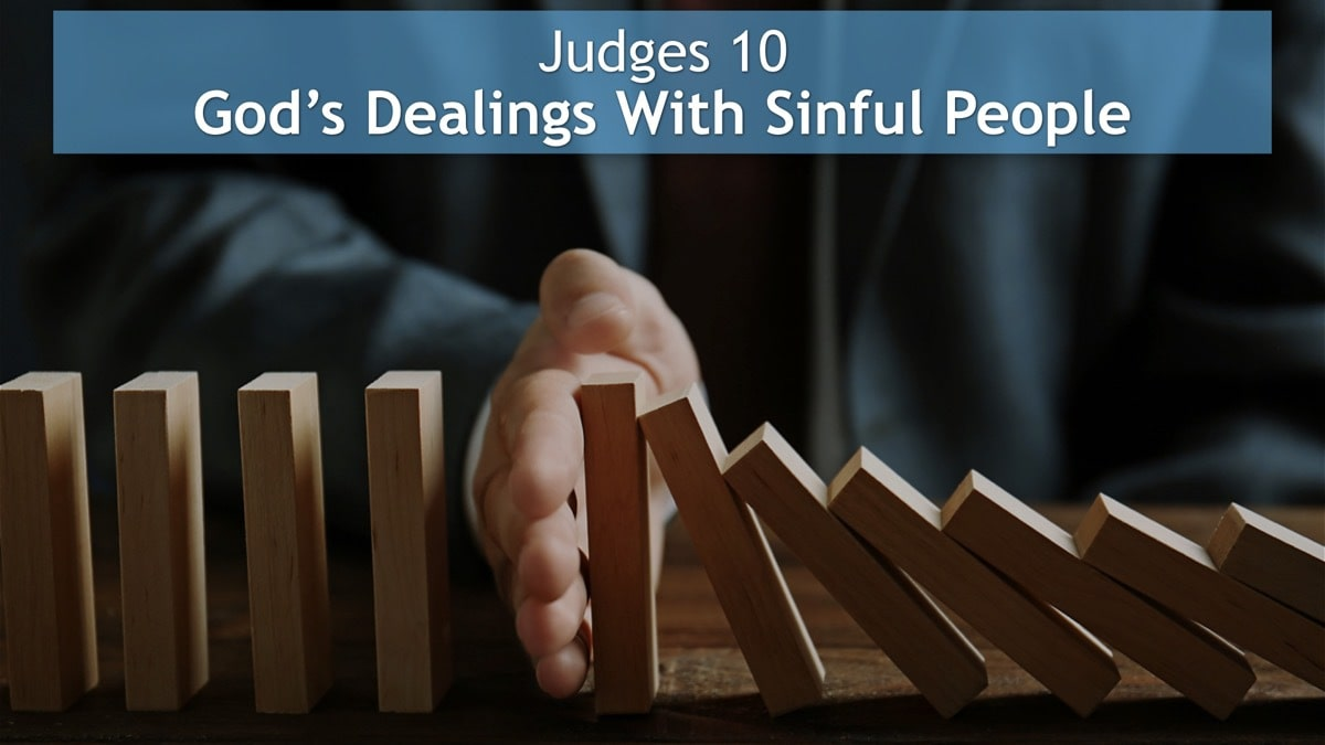 Judges 10, God's Dealings With Sinful People