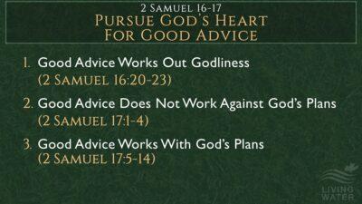 2 Samuel 16-17, Pursue God's Heart For Good Advice