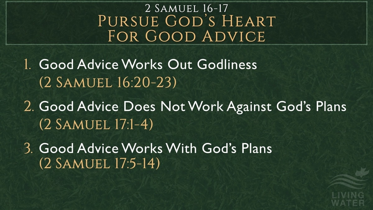 2 Samuel 16-17, Pursue God's Heart For Good Advice