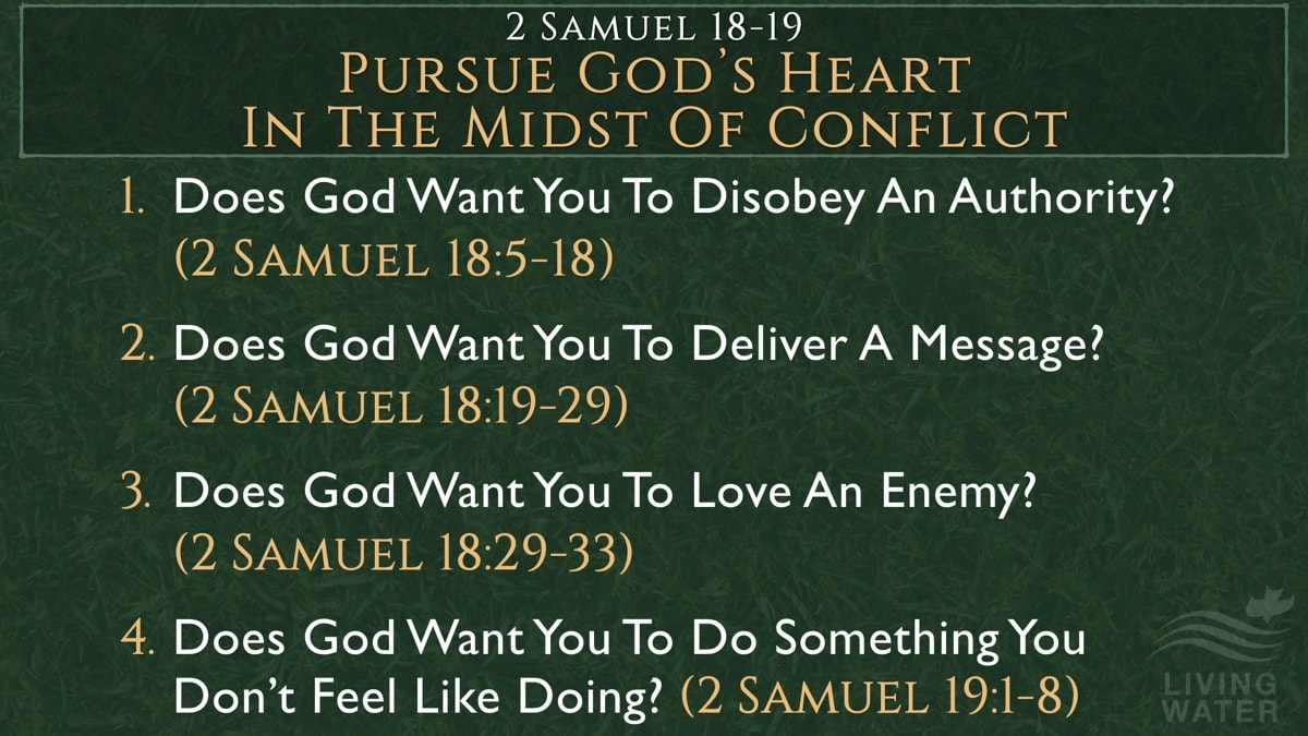 2 Samuel 18-19, Pursue God's Heart In The Midst Of Conflict