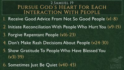 2 Samuel 19, Pursue God's Heart For Each Interaction With People