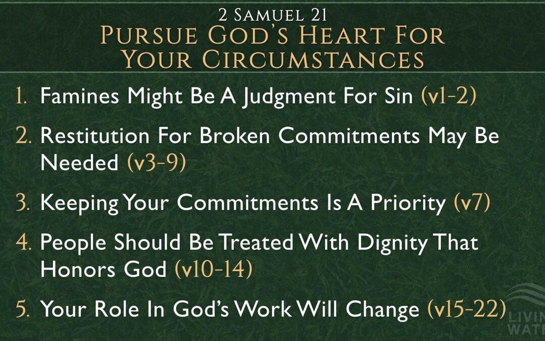 2 Samuel 21, Pursue God's Heart For Your Circumstances