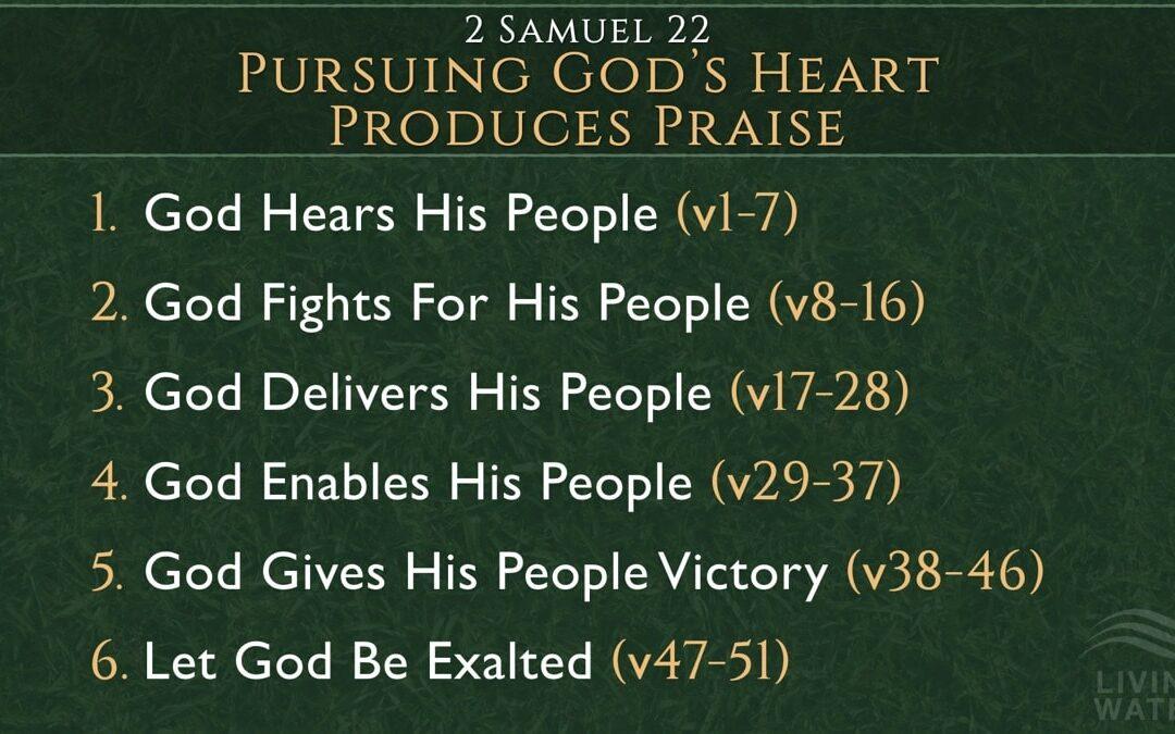 2 Samuel 22, Pursuing God's Heart Produces Praise