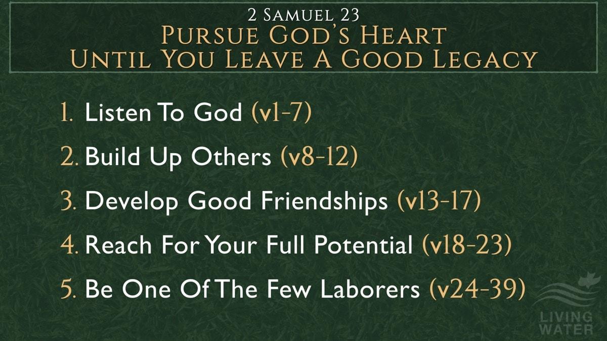 2 Samuel 23, Pursue God's Heart Until You Leave A Good Legacy