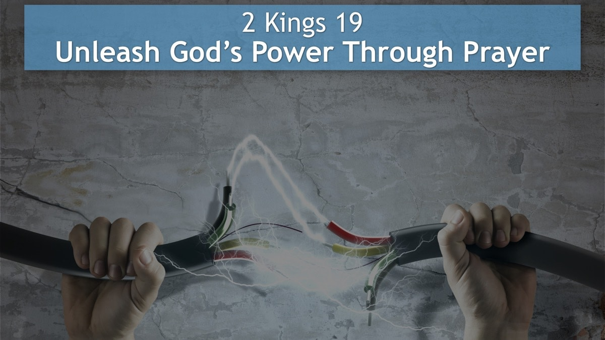 2 Kings 19, Unleash God's Power Through Prayer