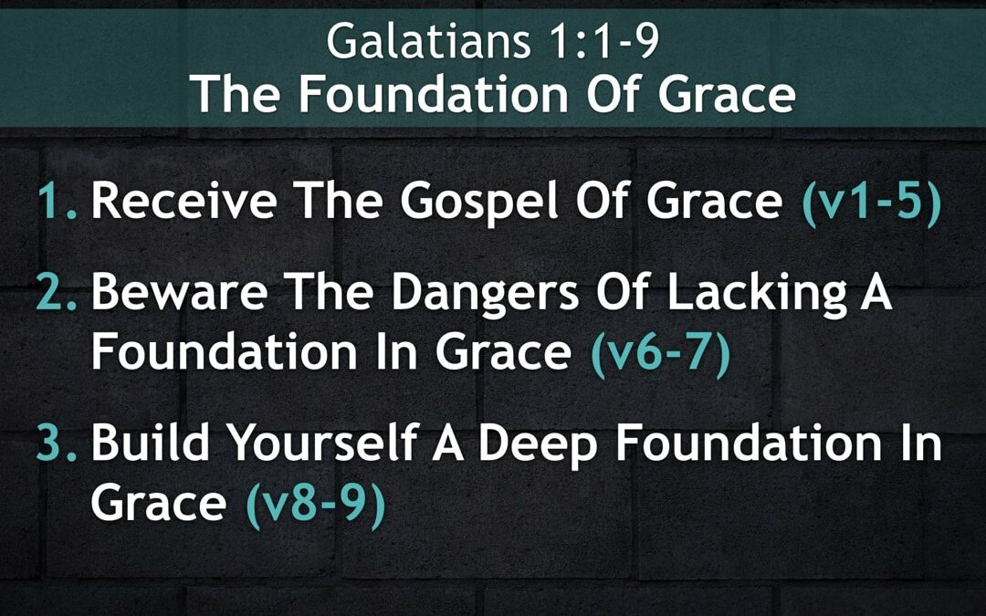 Galatians 1:1-9, The Foundation Of Grace