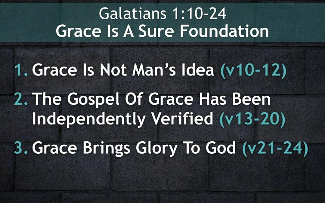 Galatians 1:10-24, Grace Is A Sure Foundation