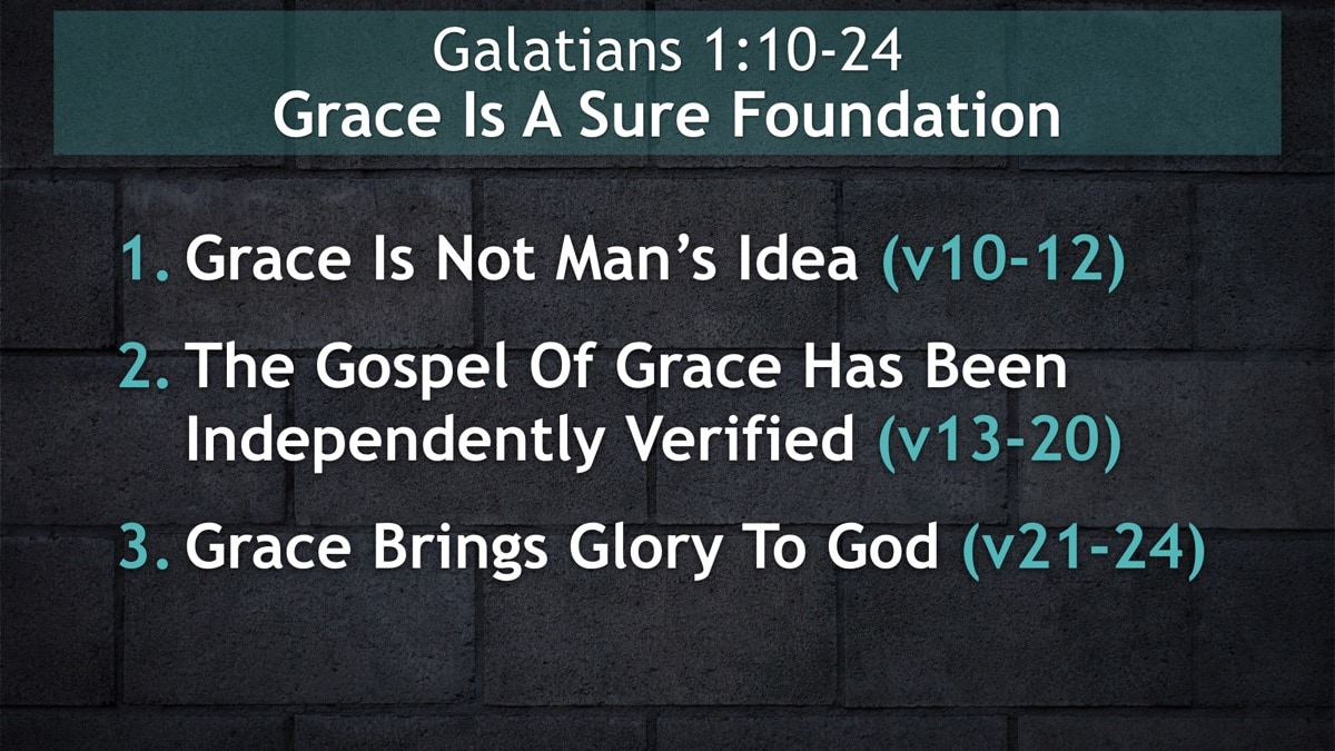 Galatians 1:10-24, Grace Is A Sure Foundation