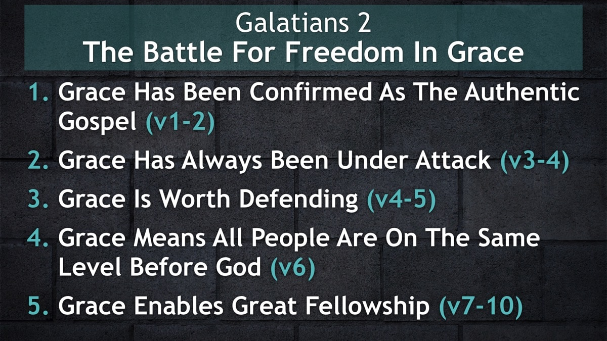 Galatians 2, The Battle For Freedom In Grace
