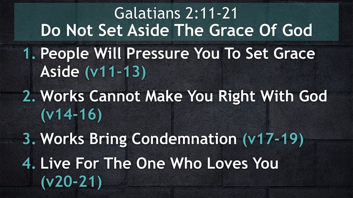 Galatians 2:11-21, Do Not Set Aside The Grace Of God