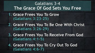 Galatians 3-4, The Grace Of God Sets You Free