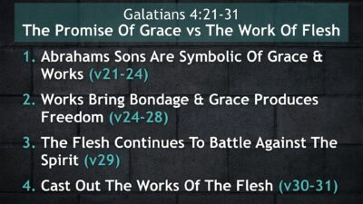 Galatians 4:21-31, The Promise Of Grace vs The Work Of Flesh