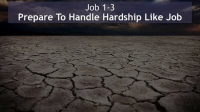 Job 1-3, Prepare To Handle Hardship Like Job