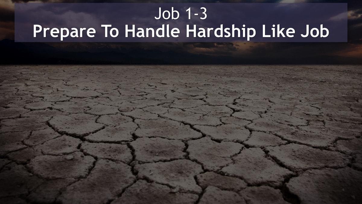 Job 1-3, Prepare To Handle Hardship Like Job