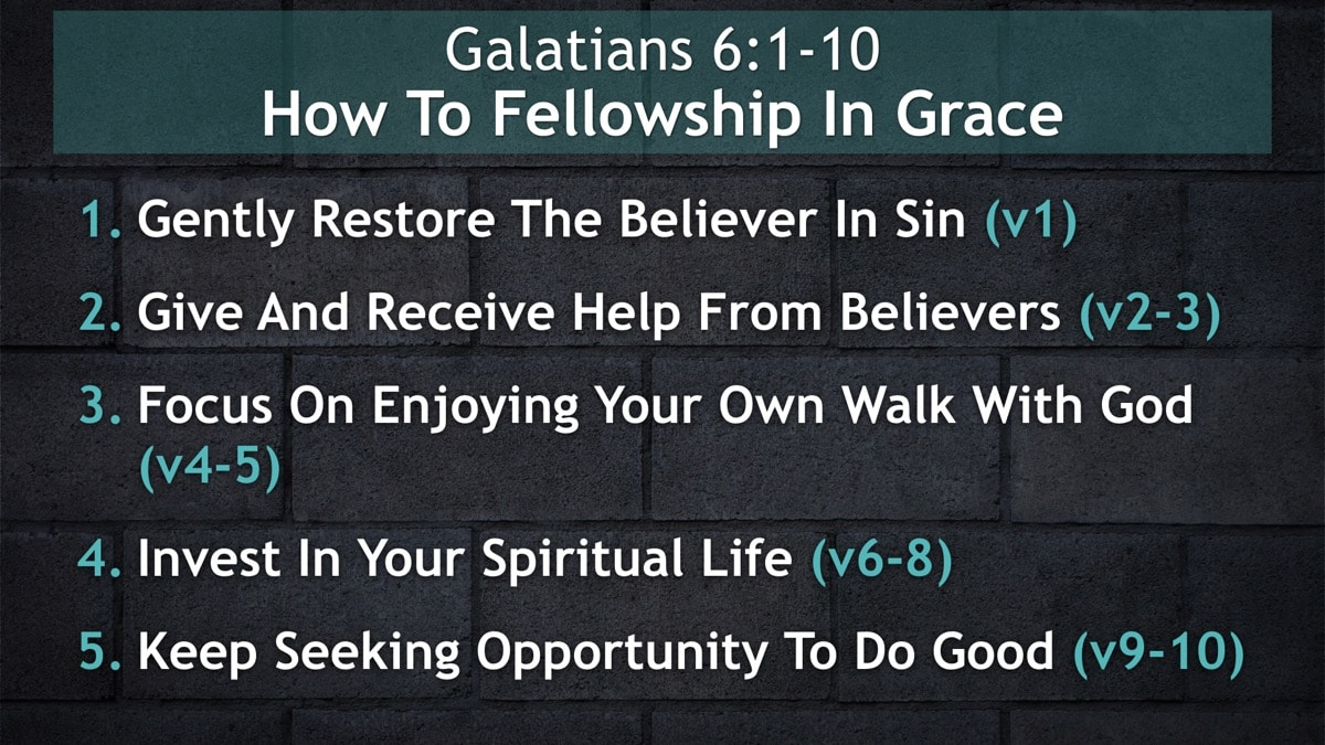 Galatians 6:1-10, How To Fellowship In Grace
