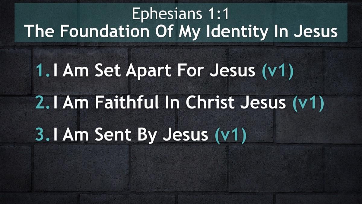 Ephesians 1:1, The Foundation Of My Identity In Jesus