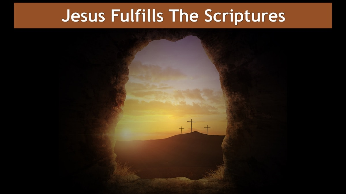 Psalms Easter Message, Jesus Fulfills The Scriptures