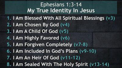 Ephesians 1:3-14, My True Identity In Jesus