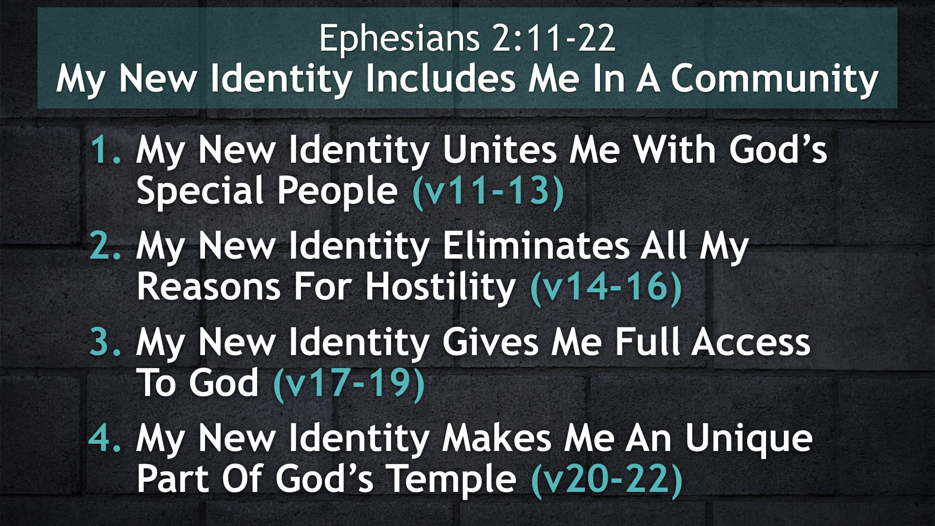 Ephesians 2:11-22, My New Identity Includes Me In A Community