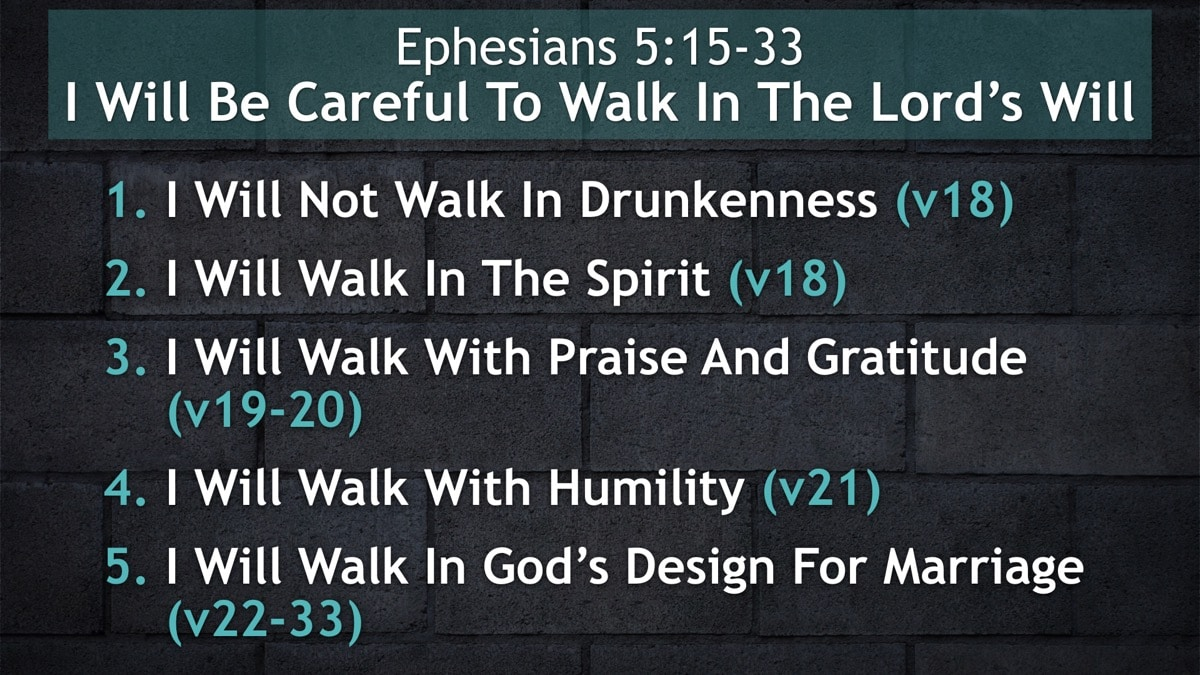 Ephesians 5:15-33, I Will Be Careful To Walk In The Lord's Will
