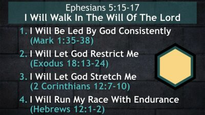 Ephesians 5:15-17, I Will Walk In The Will Of The Lord