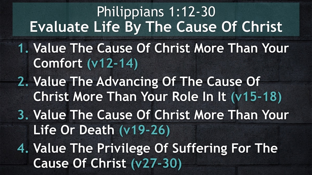 Philippians 1:12-30, Evaluate Life By The Cause Of Christ