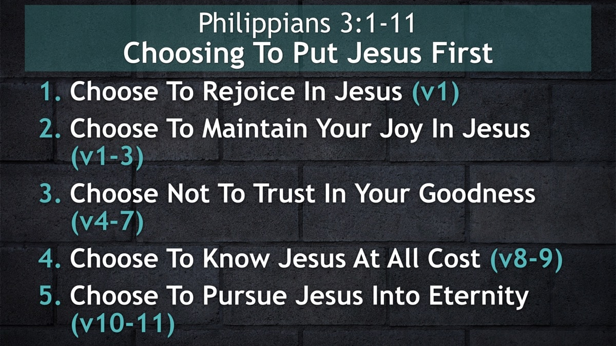 Philippians 3:1-11, Choosing To Put Jesus First