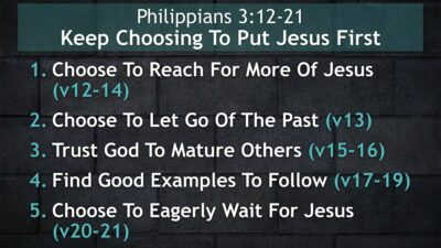 Philippians 3, Keep Choosing To Put Jesus First